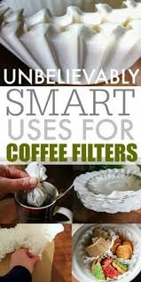 coffee filter uses smart uses for coffee filters around the house obsessed with