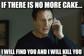 No Cake Meme - if there is no more cake i will find you meme on memegen