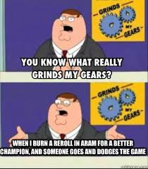 What Grinds My Gears Meme - grind my gears memes quickmeme