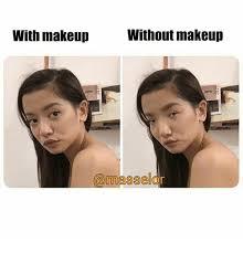 Makeup Meme - with makeup without makeup makeup meme on me me