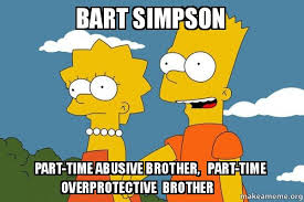 Bart Simpson Meme - bart simpson part time abusive brother part time overprotective