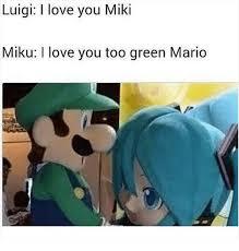 Love You Too Meme - luigi i love you miki miku i love you too green mario love meme on