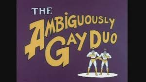 Gay Gay Gay Meme - the ambiguously gay duo theme 8 05 2012 s pick youtube
