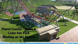cedar fair parks map planet coaster alpha 3 cedar fair park working on the station