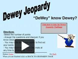 Challenge Directions Dewey Dewey Click Here To Take The Dewey Jeopardy Challenge