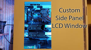 diy custom sidepanel with built in lcd display