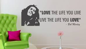 bob marley love quotes only once in your life bob marley wall