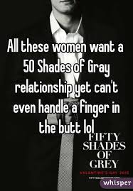 50 Shades Of Gray Meme - these women want a 50 shades of gray relationship yet can t even