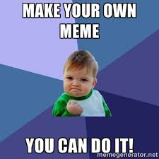 How Do You Make A Meme With Your Own Picture - the benefits of memes in marketing and why it has gained