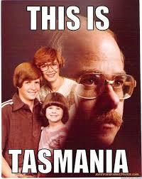 Tasmania Memes - tasmanian family quickmeme