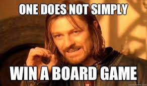one does not simply win a board game boromir quickmeme