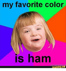 Ham Meme - my favorite color is ham generator net ifunnyco net meme on me me