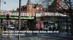 february 2016 the urban ma chilled hip hop and neo soul mix 18 youtube