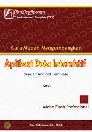 membuat aplikasi android sederhana dengan flash tutorial android template aplikasi peta interaktif