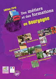 chambre d agriculture bourgogne des métiers et des formations en bourgogne edition 2016 draaf