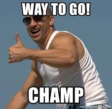 Way To Go Meme - way to go ch toretto approves meme generator