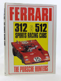 porsche racing poster ferrari 312 u0026 512 sports racing cars the porsche hunters written