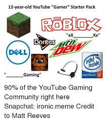 Meme Xx - 12 year old youtube gamer starter pack xx xx dorit2s inside gaming
