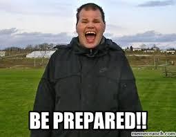 Be Prepared Meme - prepared