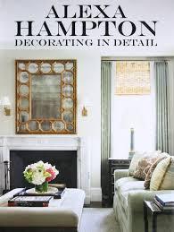 decorating in detail alexa hampton 9780307956859 amazon com books