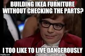 Ikea Furniture Meme - better count them imgflip