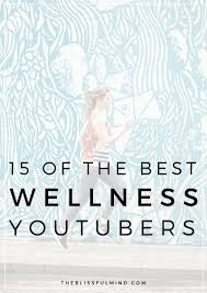 15 of the best health u0026 wellness youtube channels the blissful mind