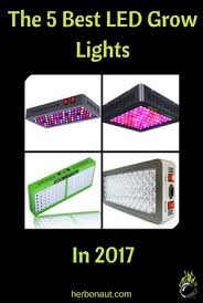 what are the best led grow lights for weed 5 best led grow lights 420 pinterest grow lights led grow