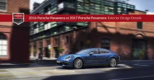 porsche panamera 2016 2016 porsche panamera vs 2017 porsche panamera exterior design