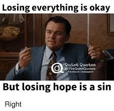 Okay Meme Facebook - losing everything is okay quiet quotes the quietquotes facebook i
