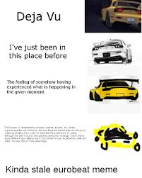Meme Meaning French - deja vu i ve just been in this place before rx 7 the feeling of