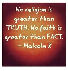 Malcolm X Memes - no religion is greater than truth no faith is areater than fact