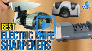 top 10 electric knife sharpeners of 2017 video review