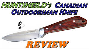 huntshield canadian outdoorsman knife review full tang fixed