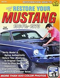 1967 mustang restoration guide mustang restoration handbook don 0075478640294 amazon