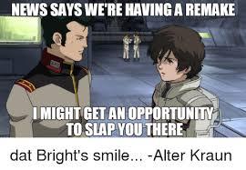 Bright Slap Meme - newssays were having a remake imightgetanopportunity to slap you