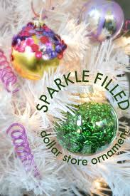 sparkle filled dollar store ornaments mad in crafts
