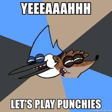Yeeeaaahhh Meme - yeeeaaahhh let s play punchies regular show meme meme generator