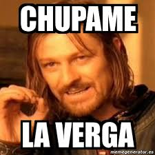 A La Verga Meme - chupame la verga a multimedia2000