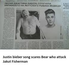 Russian Song Meme - bears in russia run you fools this is justin bieber song by