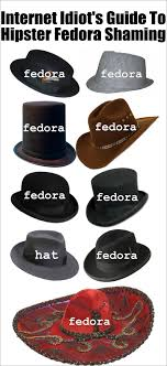 Fedora Hat Meme - they wouldn t be very welcome in tf2 fedora shaming know your meme