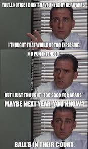 Arabs Meme - the office isms memes