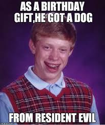 Birthday Gift Meme - as a birthday gift he got a dog from resident evil meme