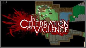 in celebration of violence roguelike