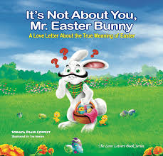 easter bunny book it s not about you mr easter bunny as the of the sky