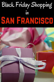 best places for black friday deals black friday in san francisco 2017 8 places to shop