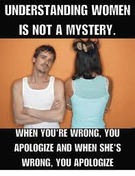 Meme Women - understanding women is not a mystery when you re wrong you apologize