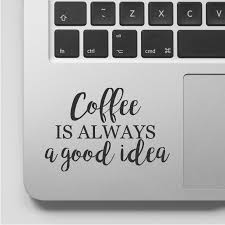 coffee laptop sticker vinyl decal quote funny macbook coffee coffee wall sticker quote kitchen wall decal quote coffee decal coffee decor wall art sticker saying removable vinyl decal coffee is always by fixatedesigns