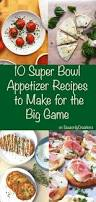 super bowl appetizers 10 super bowl appetizer recipes to make for the big game