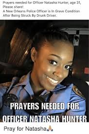 New Driver Meme - prayers needed for officer natasha hunter age 31 please share a