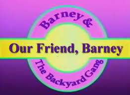 Barney Backyard Show Our Friend Barney Custom Barney Episode Wiki Fandom Powered